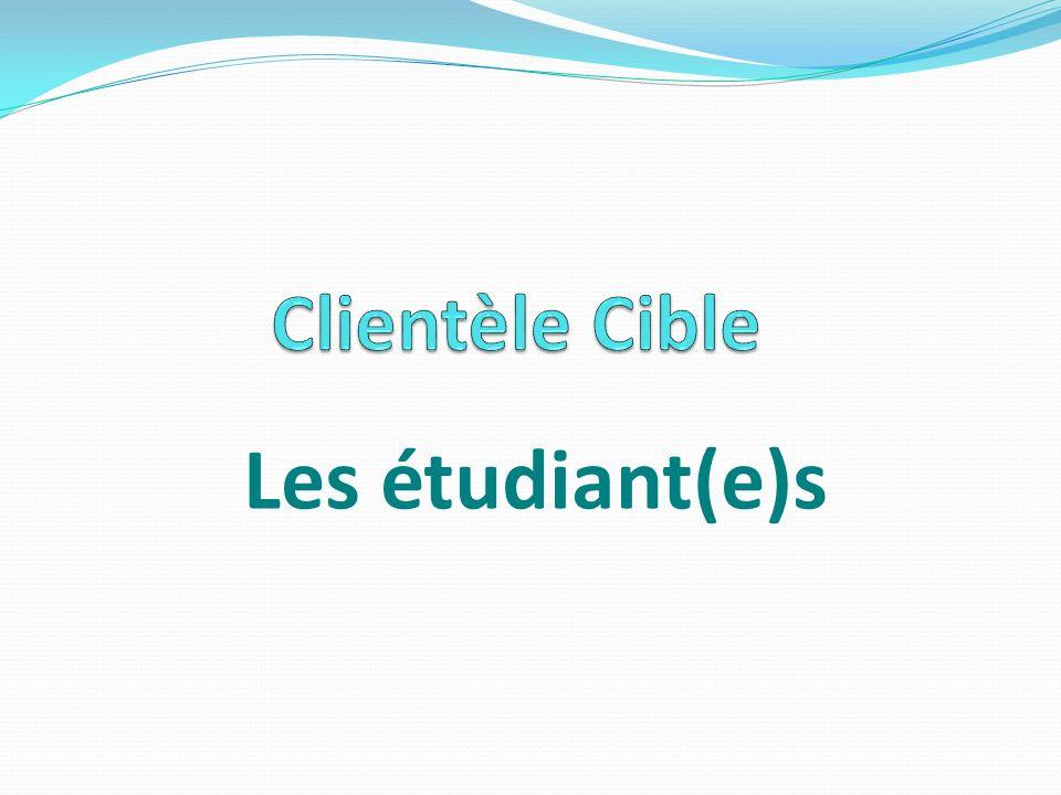 Clientèle Cible Les étudiant(e)s