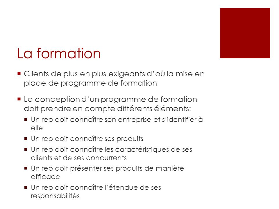 La formation Clients de plus en plus exigeants d'où la mise en place de programme de formation.