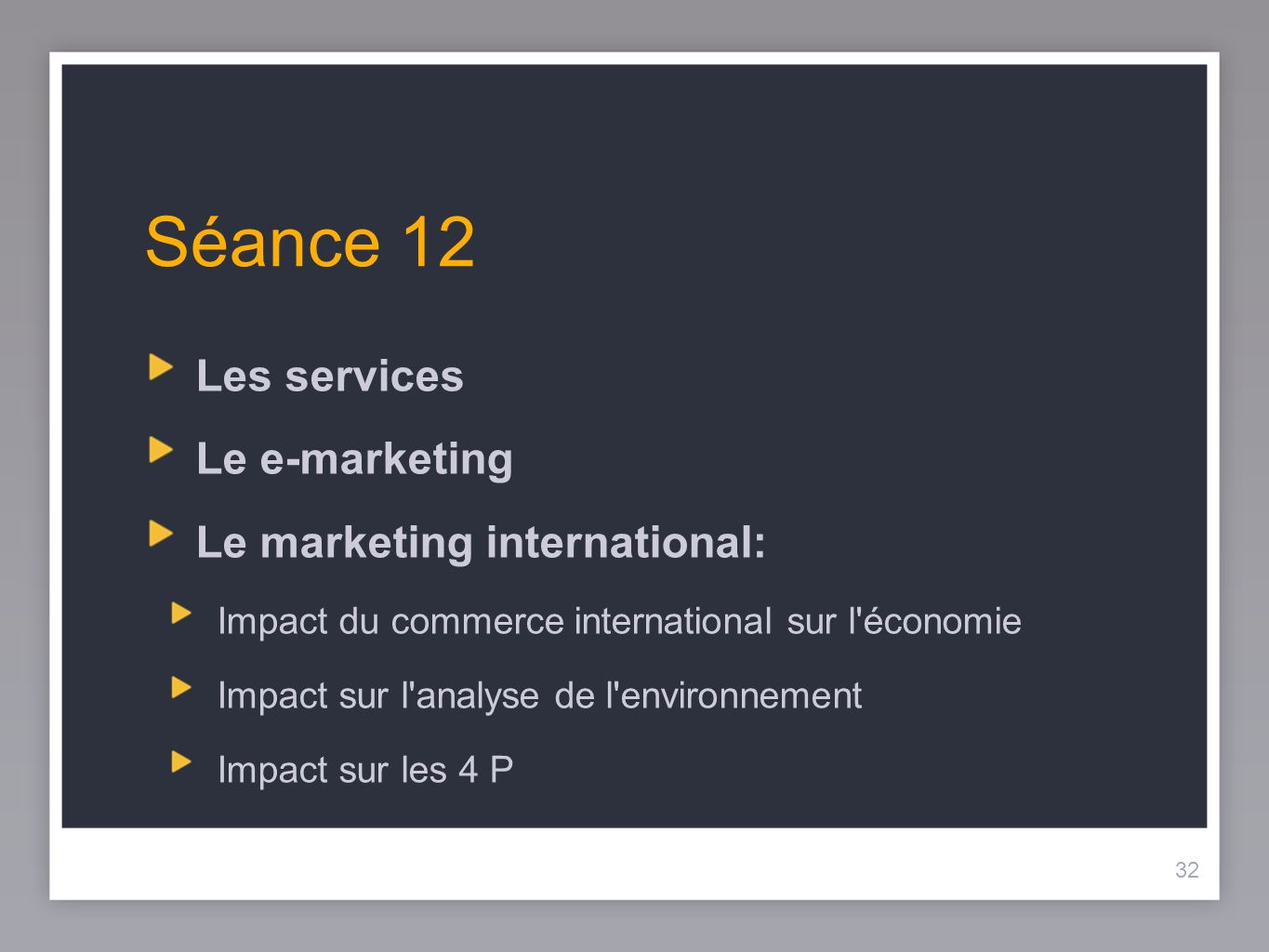 Séance 12 Les services Le e-marketing Le marketing international: