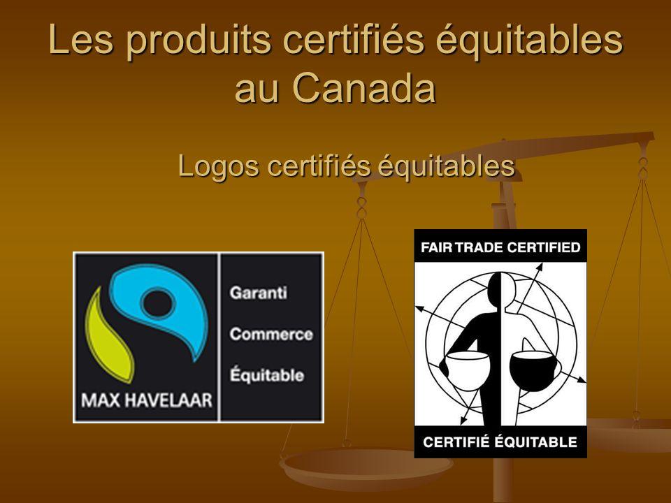 Les produits certifiés équitables au Canada