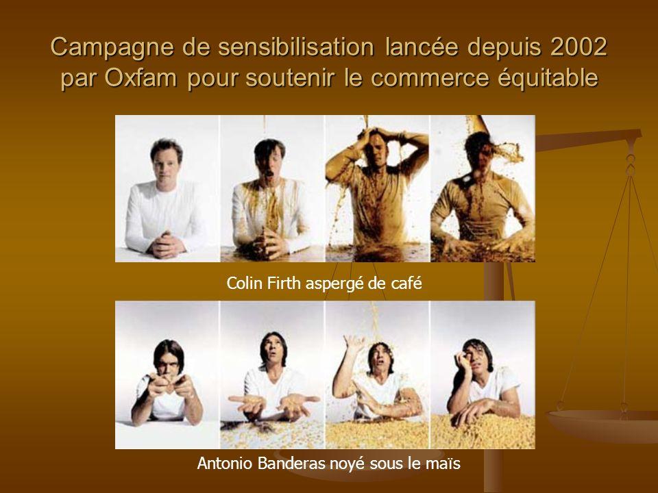 Campagne de sensibilisation lancée depuis 2002 par Oxfam pour soutenir le commerce équitable