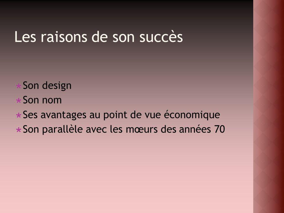 Les raisons de son succès