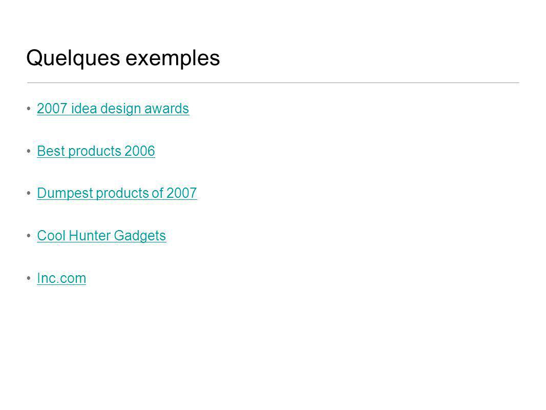 Quelques exemples 2007 idea design awards Best products 2006