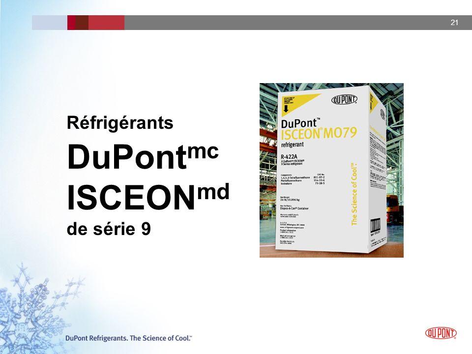 Réfrigérants DuPontmc ISCEONmd de série 9