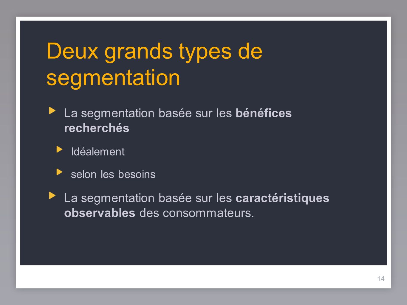 Deux grands types de segmentation