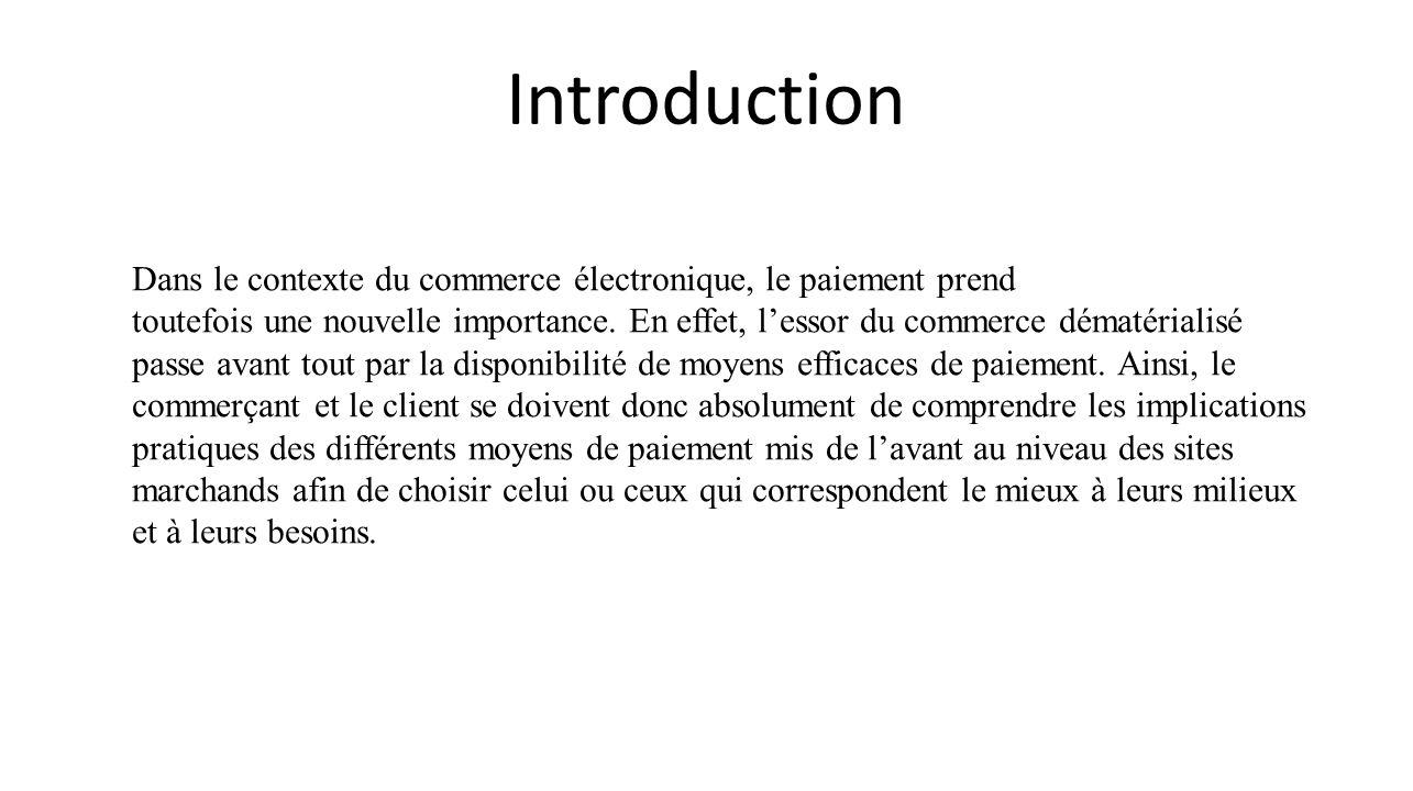 Introduction Dans le contexte du commerce électronique, le paiement prend.