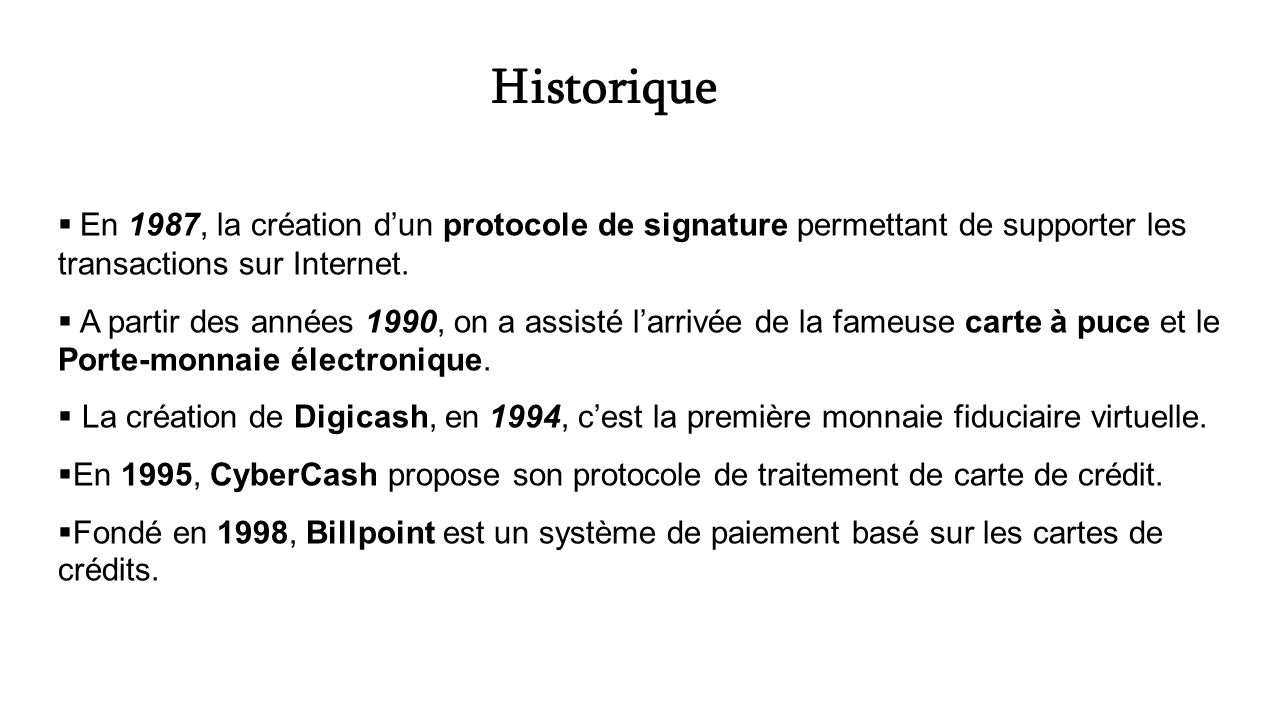 Historique En 1987, la création d'un protocole de signature permettant de supporter les transactions sur Internet.