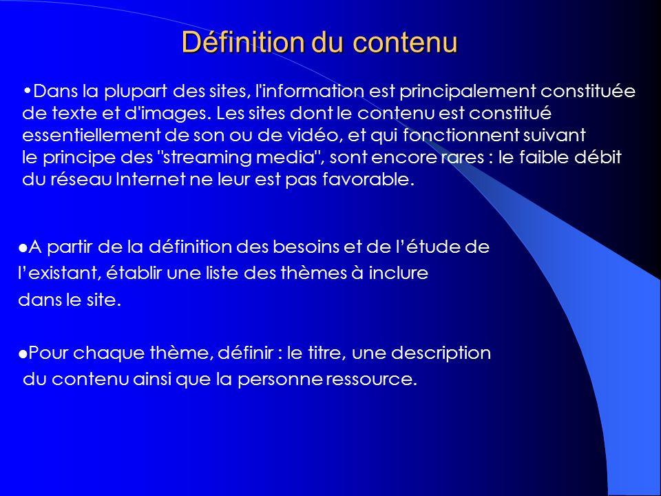 Définition du contenu Dans la plupart des sites, l information est principalement constituée.