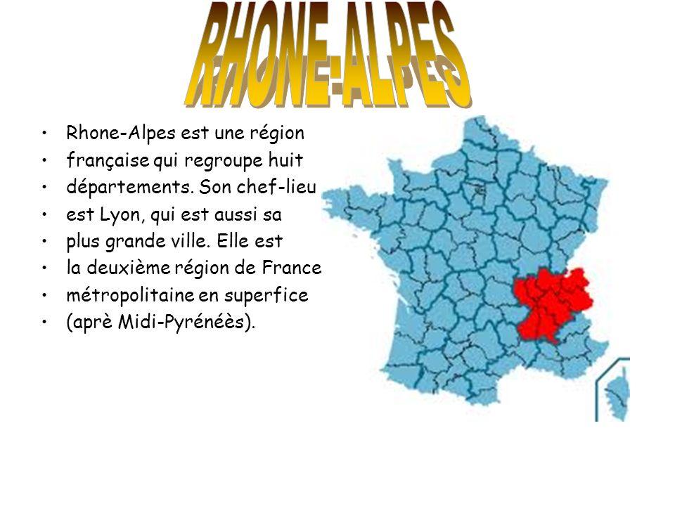 RHONE-ALPES Rhone-Alpes est une région française qui regroupe huit