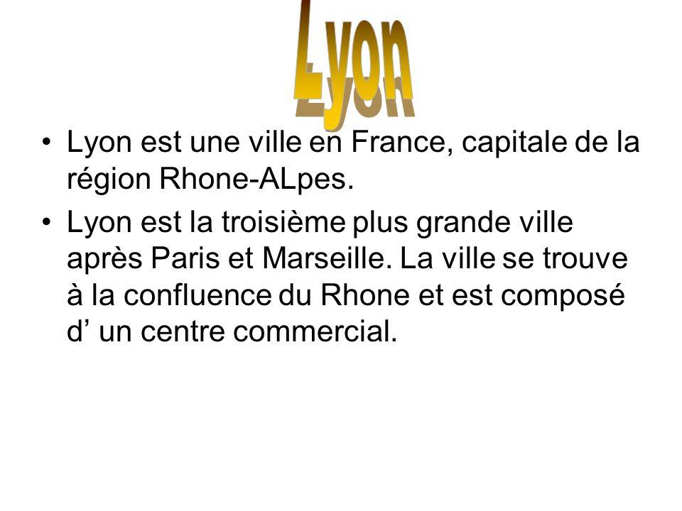 Lyon Lyon est une ville en France, capitale de la région Rhone-ALpes.