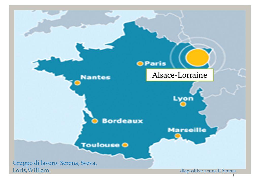 Alsace-Lorraine Gruppo di lavoro: Serena, Sveva, Loris,William.
