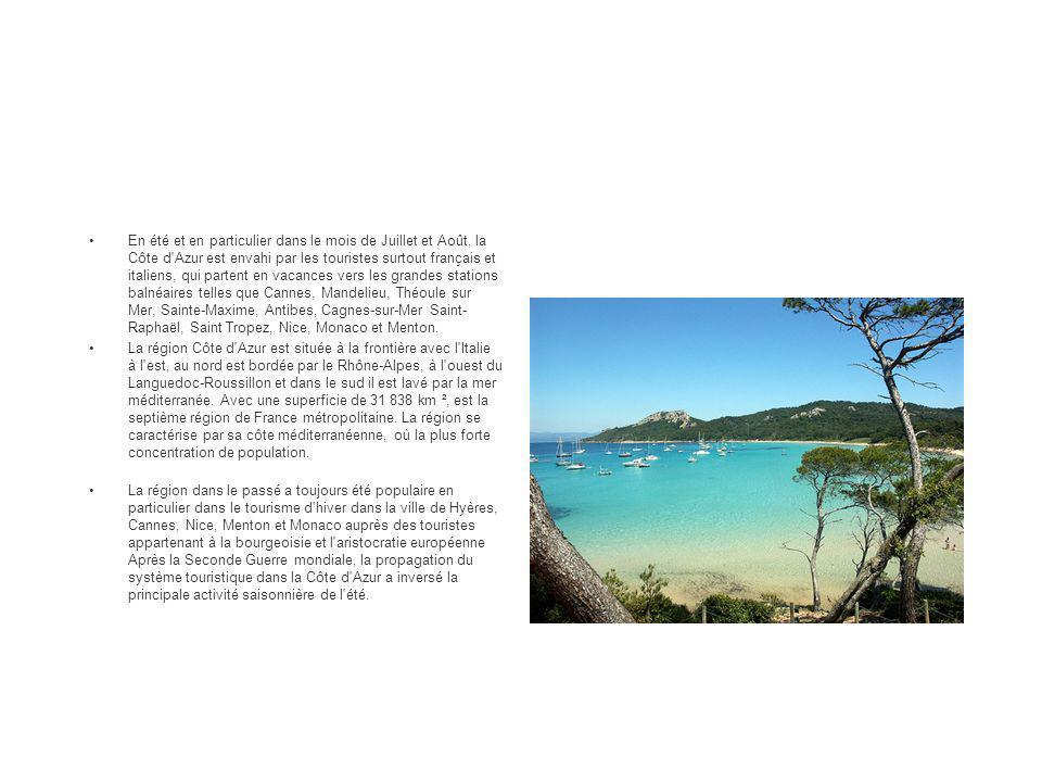 En été et en particulier dans le mois de Juillet et Août, la Côte d Azur est envahi par les touristes surtout français et italiens, qui partent en vacances vers les grandes stations balnéaires telles que Cannes, Mandelieu, Théoule sur Mer, Sainte-Maxime, Antibes, Cagnes-sur-Mer Saint-Raphaël, Saint Tropez, Nice, Monaco et Menton.