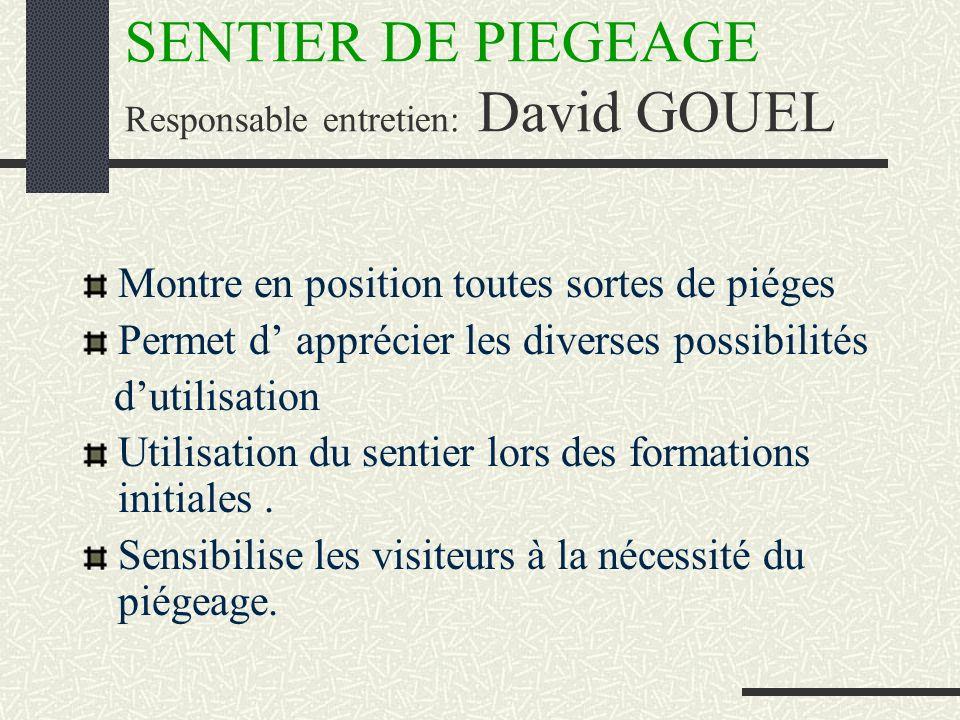 SENTIER DE PIEGEAGE Responsable entretien: David GOUEL