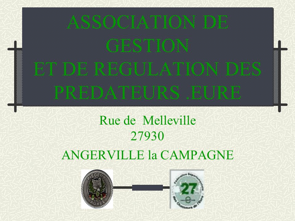 ASSOCIATION DE GESTION ET DE REGULATION DES PREDATEURS .EURE