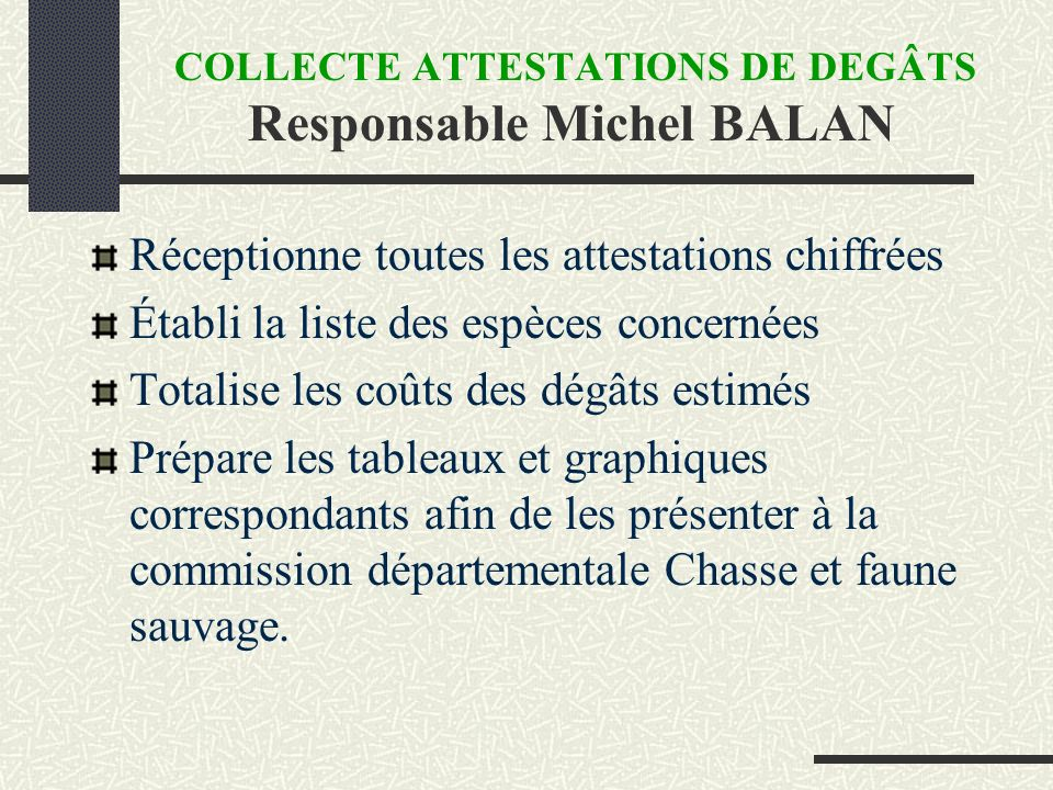 COLLECTE ATTESTATIONS DE DEGÂTS Responsable Michel BALAN