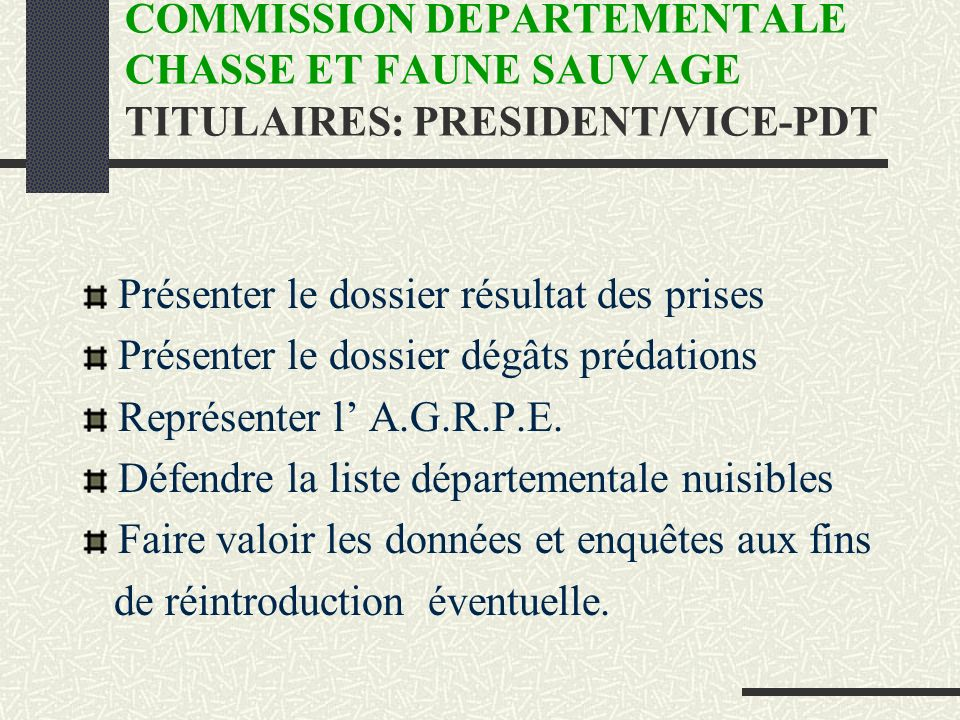 COMMISSION DEPARTEMENTALE CHASSE ET FAUNE SAUVAGE TITULAIRES: PRESIDENT/VICE-PDT