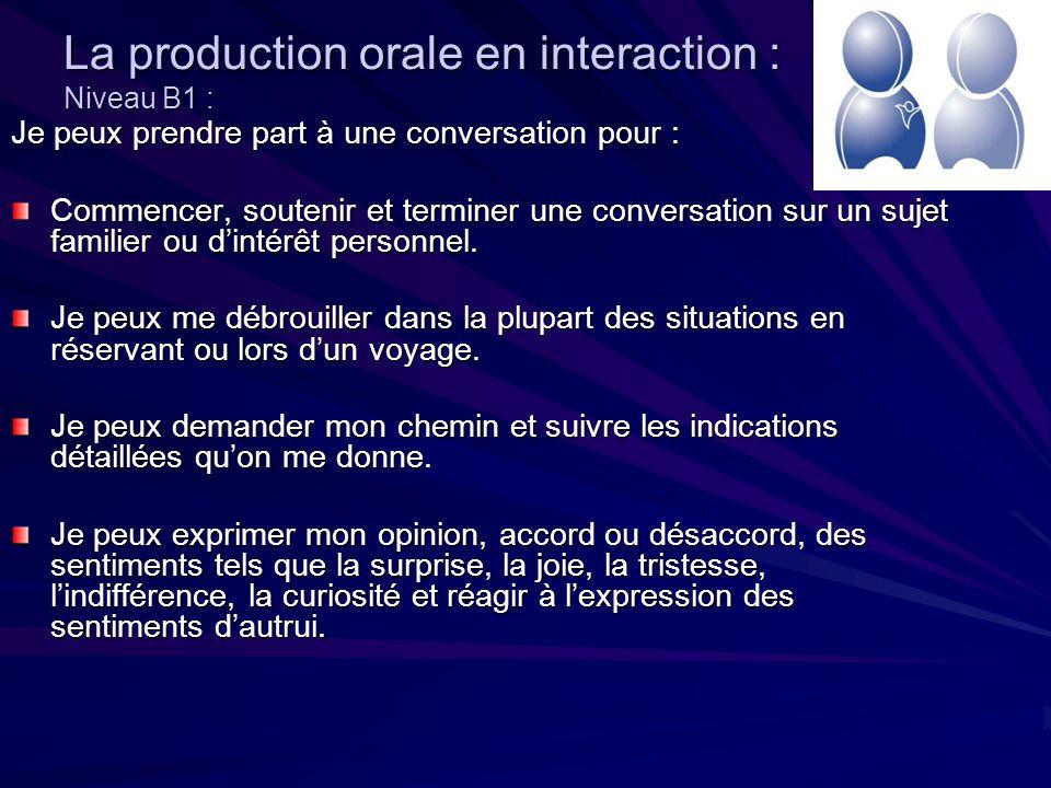La production orale en interaction : Niveau B1 :