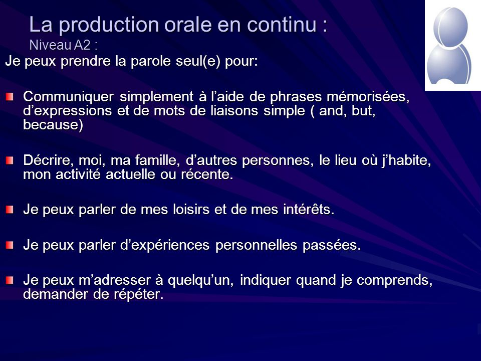La production orale en continu : Niveau A2 :
