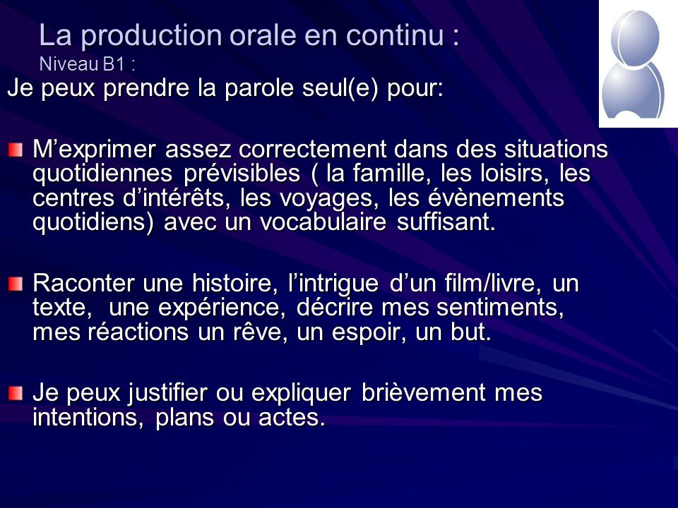 La production orale en continu : Niveau B1 :