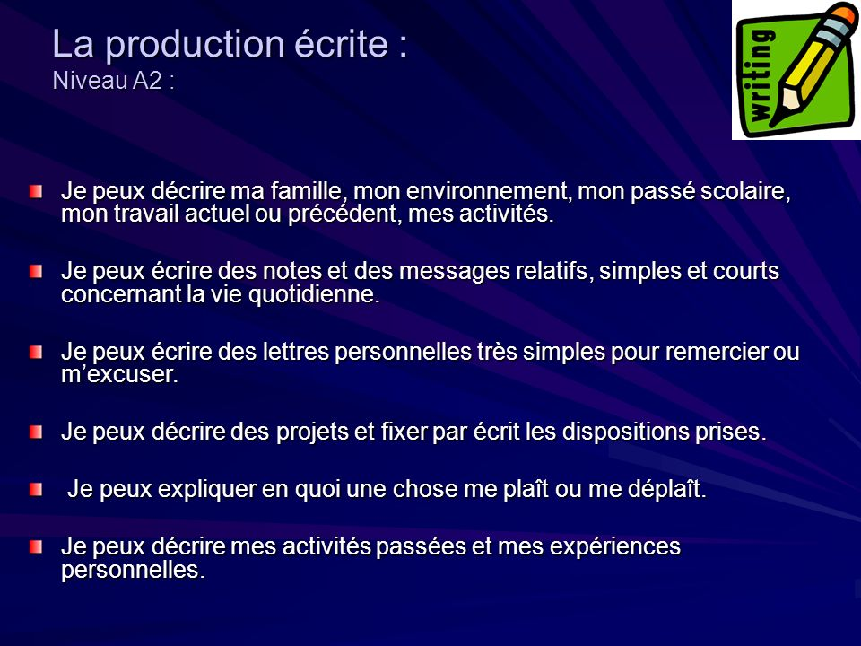 La production écrite : Niveau A2 :