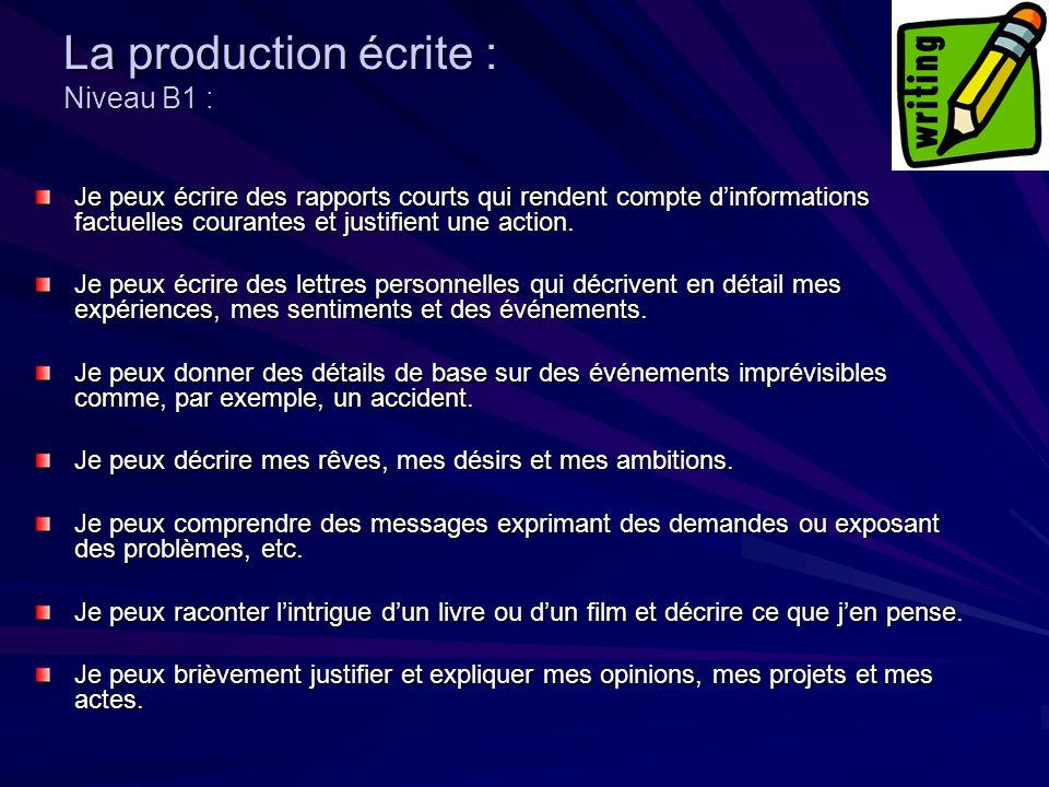 La production écrite : Niveau B1 :