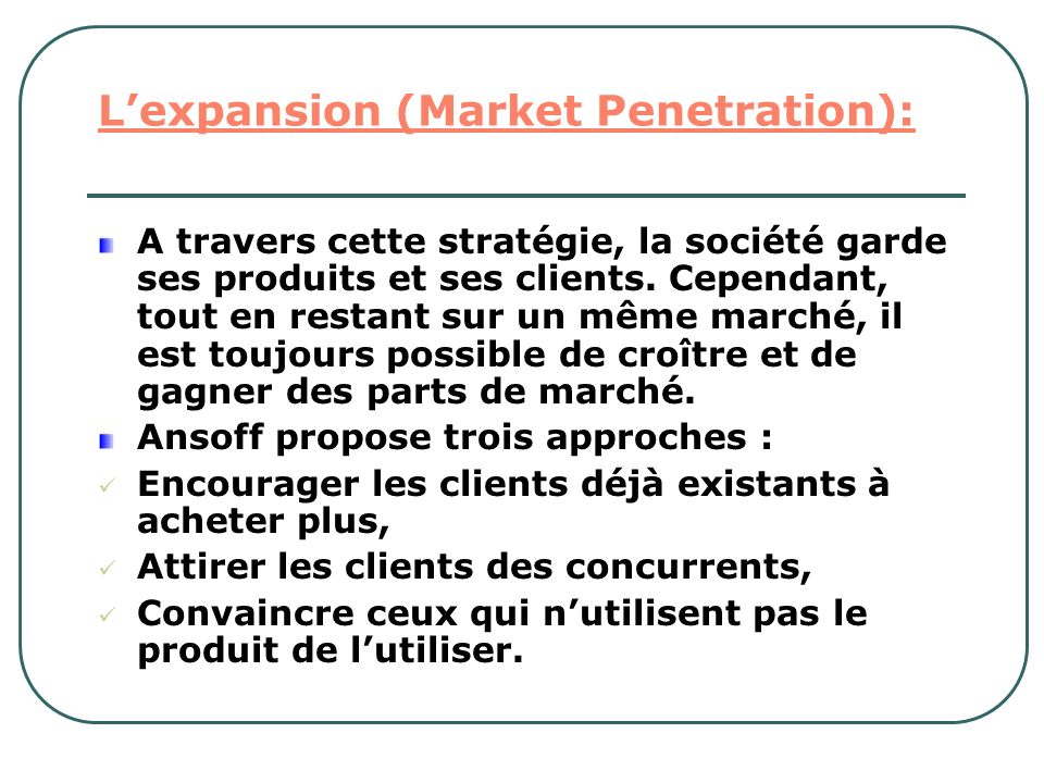 L'expansion (Market Penetration):