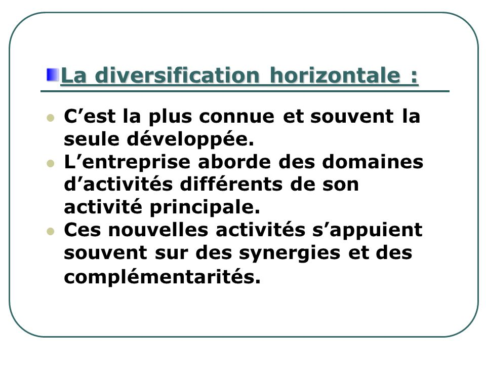 La diversification horizontale :