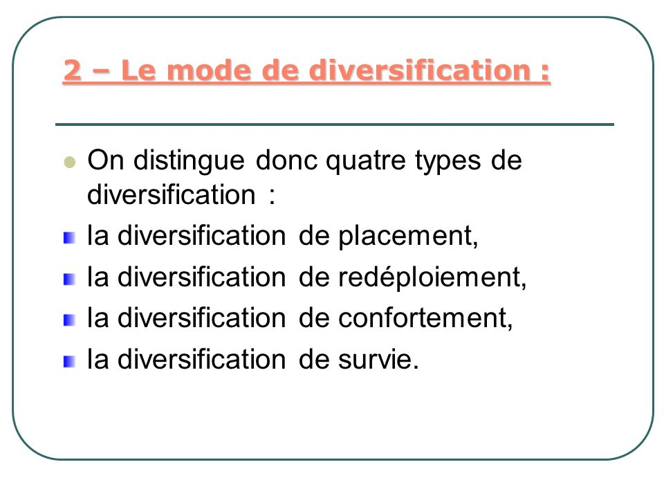 2 – Le mode de diversification :