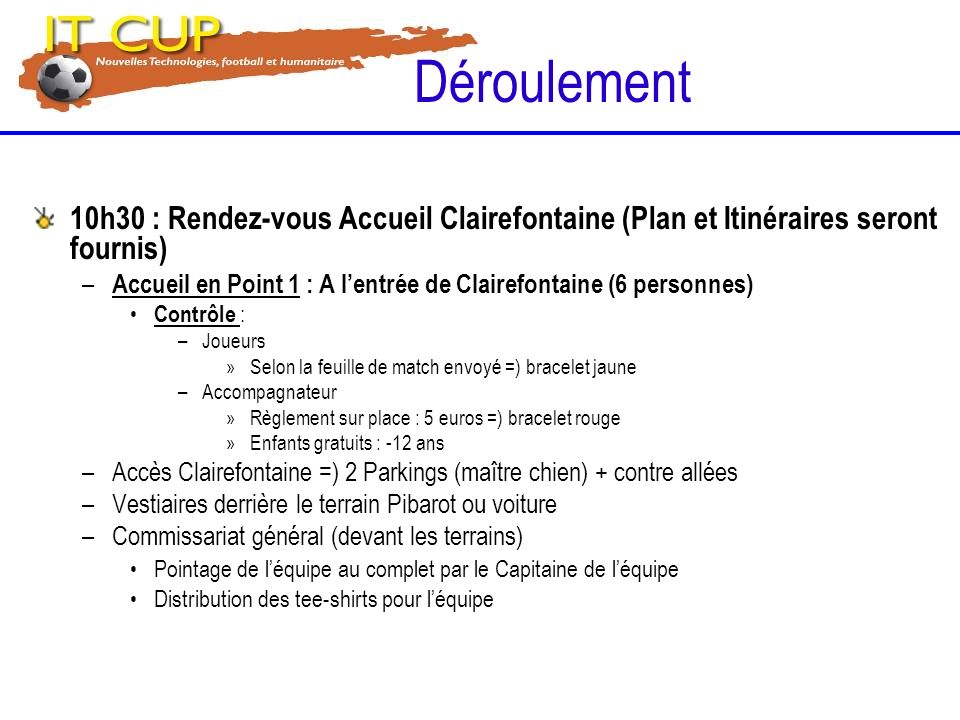 Déroulement10h30 : Rendez-vous Accueil Clairefontaine (Plan et Itinéraires seront fournis)