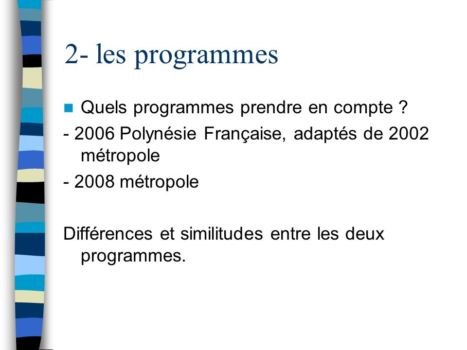 2- les programmes Quels programmes prendre en compte