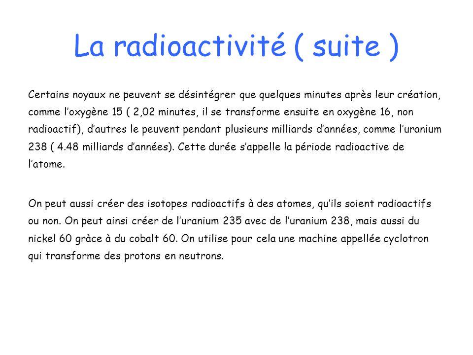 La radioactivité ( suite )