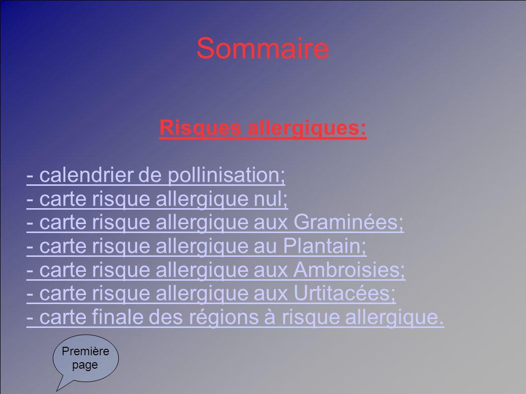 Sommaire Risques allergiques: - calendrier de pollinisation;