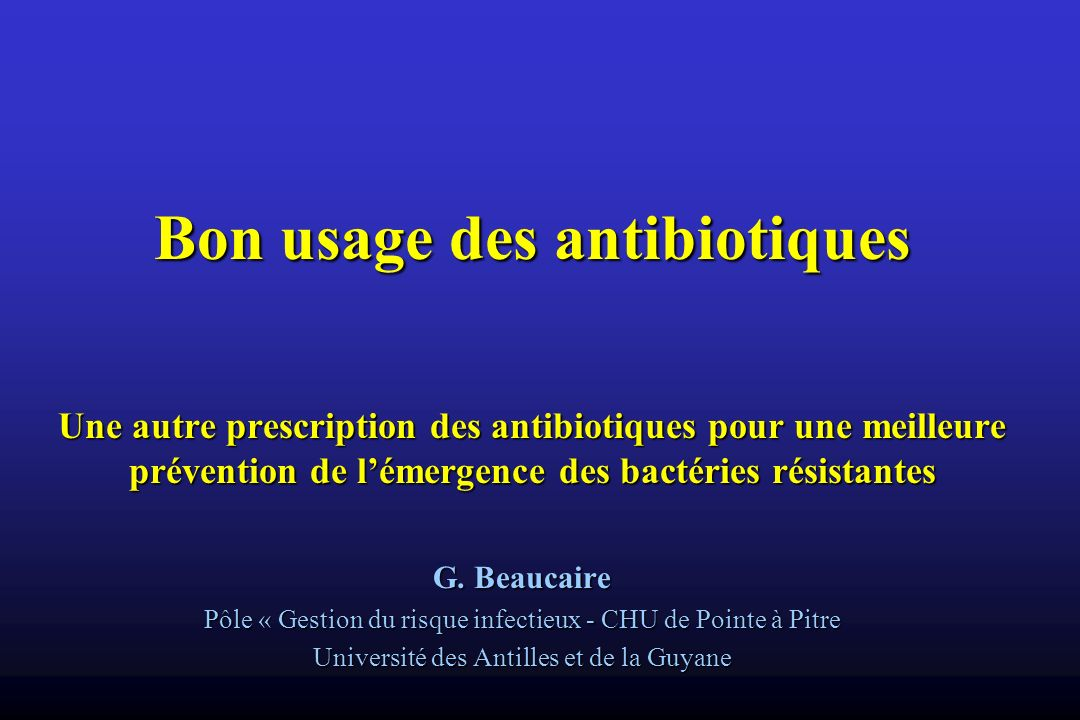 Bon usage des antibiotiques Une autre prescription des antibiotiques pour une meilleure prévention de l'émergence des bactéries résistantes