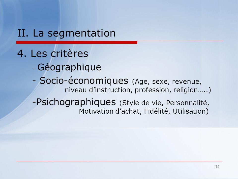 II. La segmentation 4. Les critères