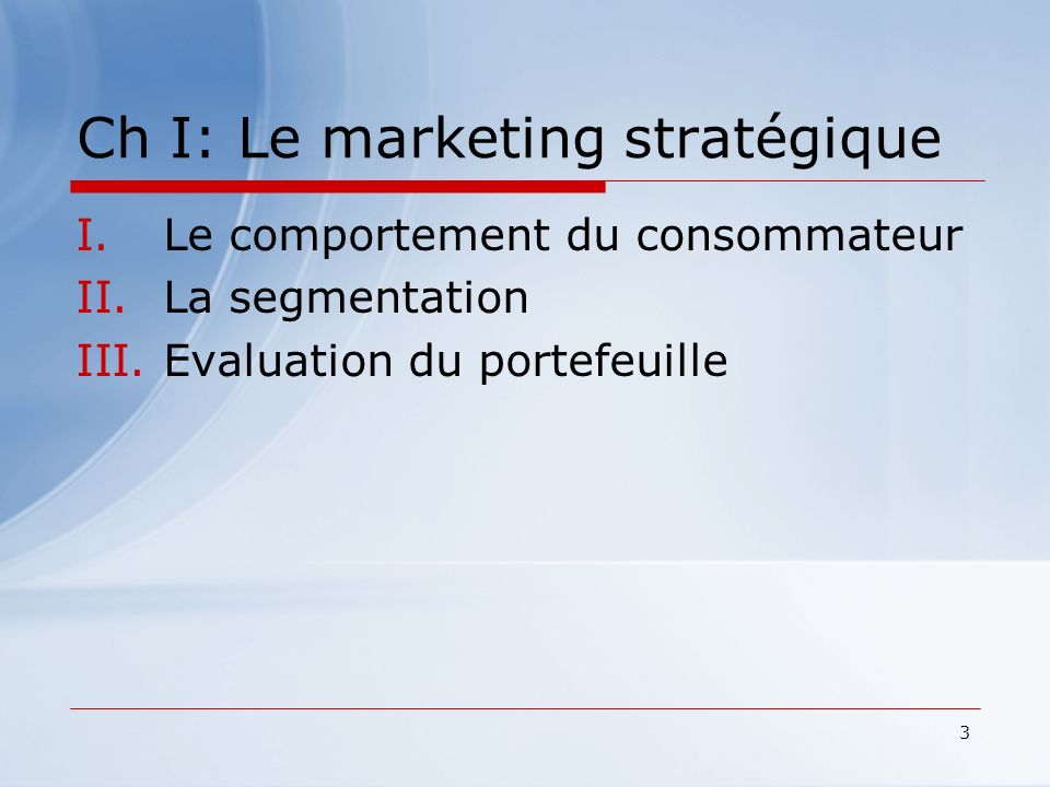 Ch I: Le marketing stratégique