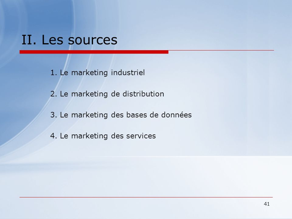II. Les sources 1. Le marketing industriel