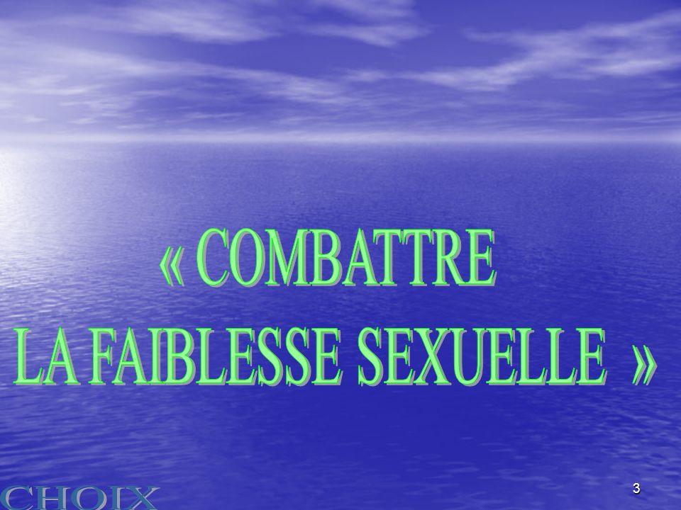LA FAIBLESSE SEXUELLE »