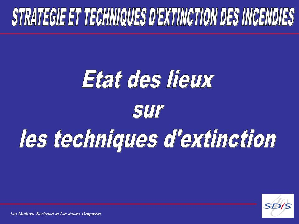 STRATEGIE ET TECHNIQUES D EXTINCTION DES INCENDIES