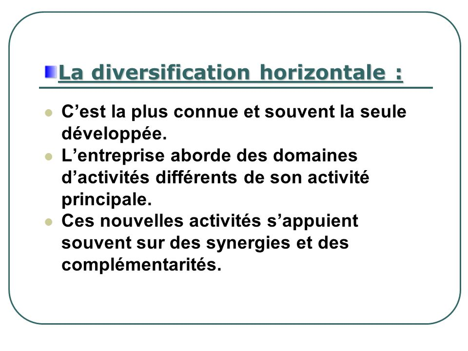 La diversification horizontale :