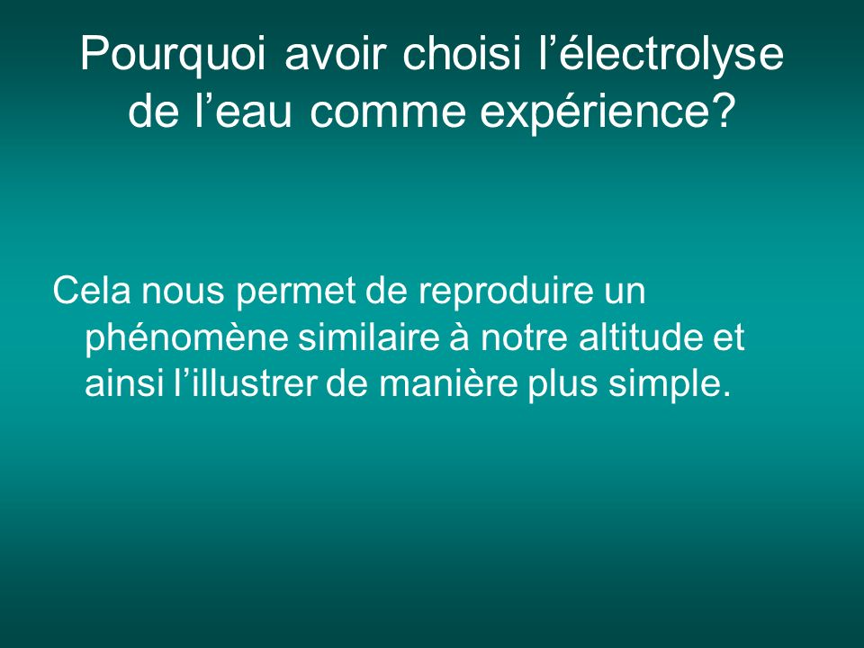 Pourquoi avoir choisi l'électrolyse de l'eau comme expérience