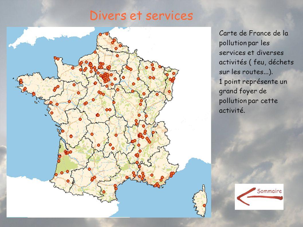 Divers et services Carte de France de la pollution par les services et diverses activités ( feu, déchets sur les routes...).