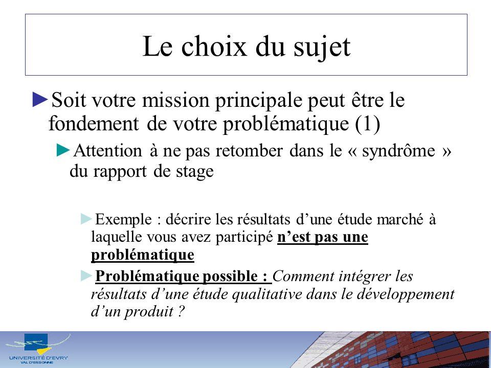 Le choix du sujet Soit votre mission principale peut être le fondement de votre problématique (1)