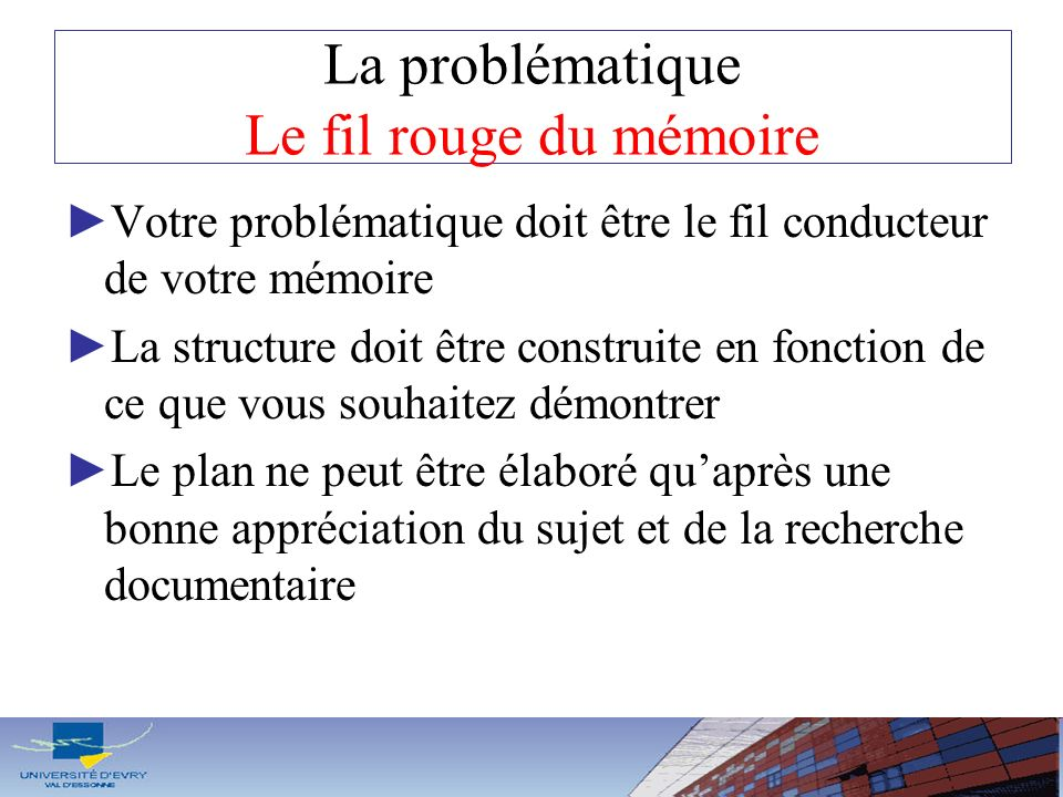 La problématique Le fil rouge du mémoire