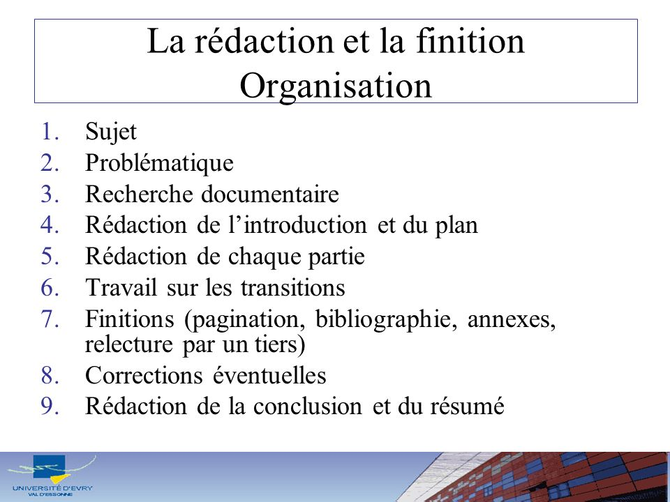 La rédaction et la finition Organisation
