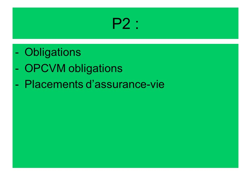 P2 : Obligations OPCVM obligations Placements d'assurance-vie