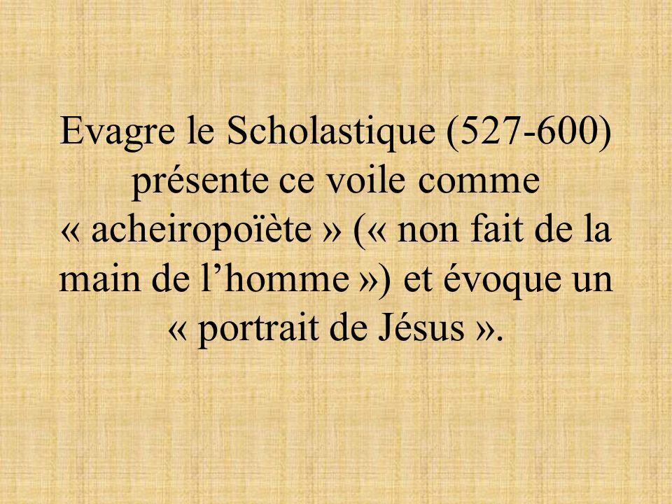 Evagre le Scholastique (527-600) présente ce voile comme « acheiropoïète » (« non fait de la main de l'homme ») et évoque un « portrait de Jésus ».