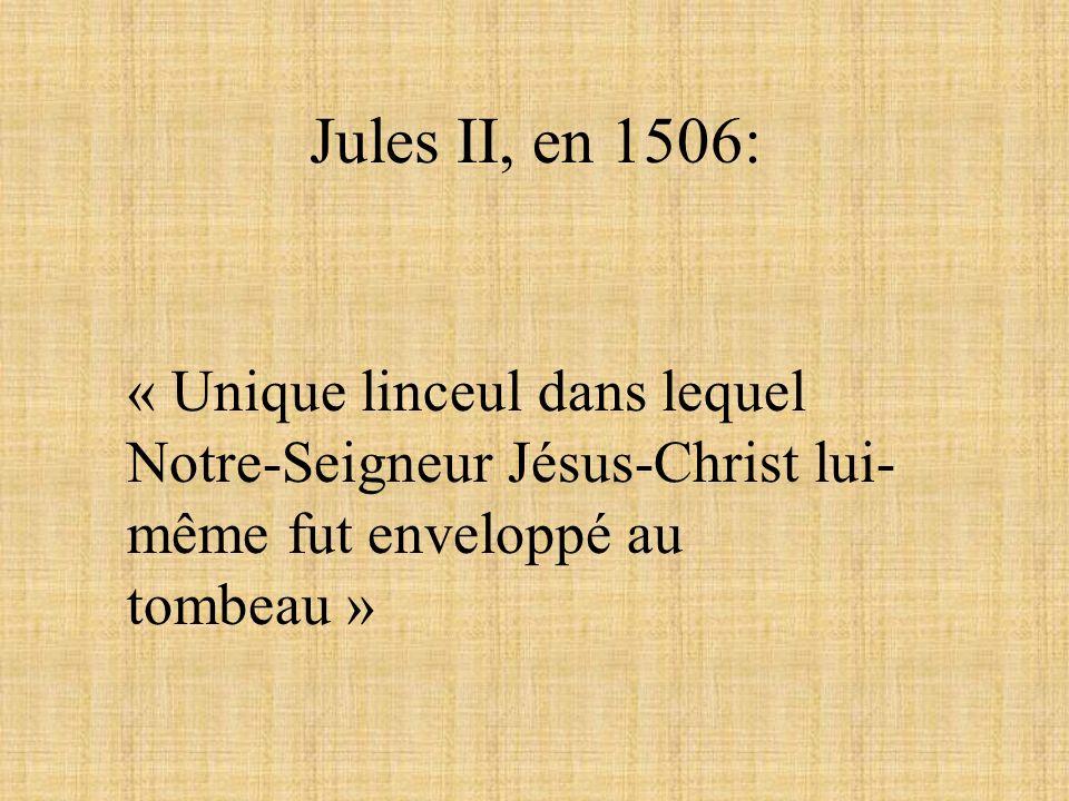 Jules II, en 1506: « Unique linceul dans lequel Notre-Seigneur Jésus-Christ lui-même fut enveloppé au tombeau »