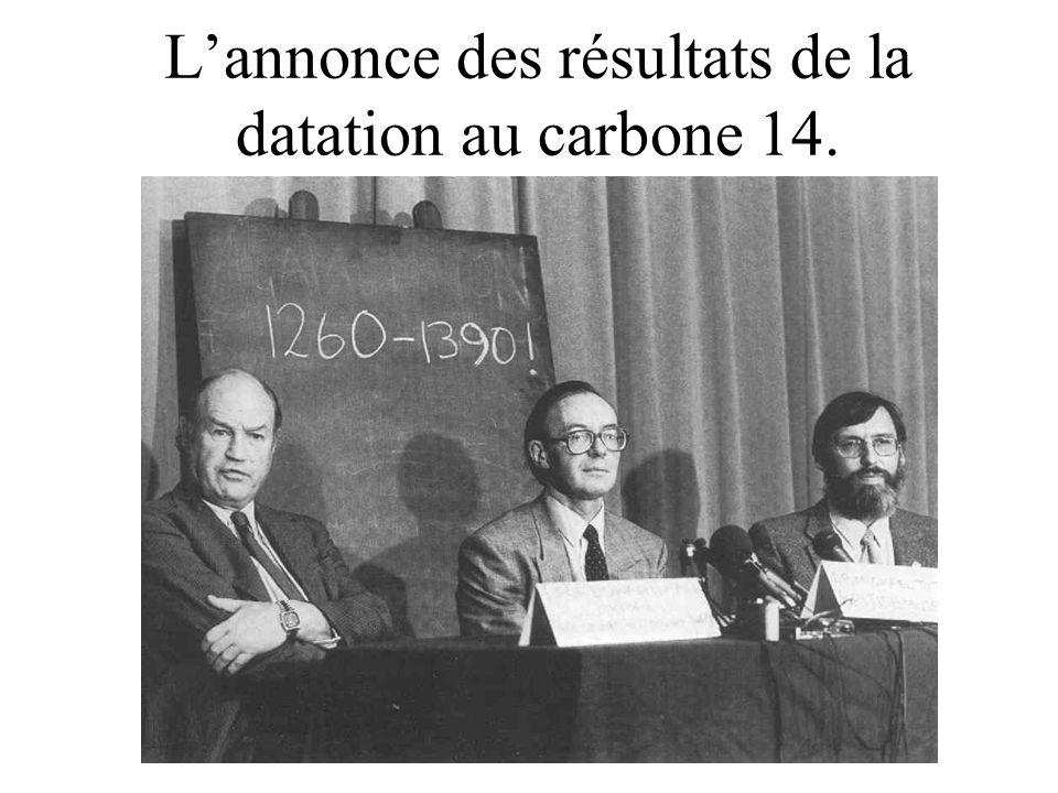 L'annonce des résultats de la datation au carbone 14.