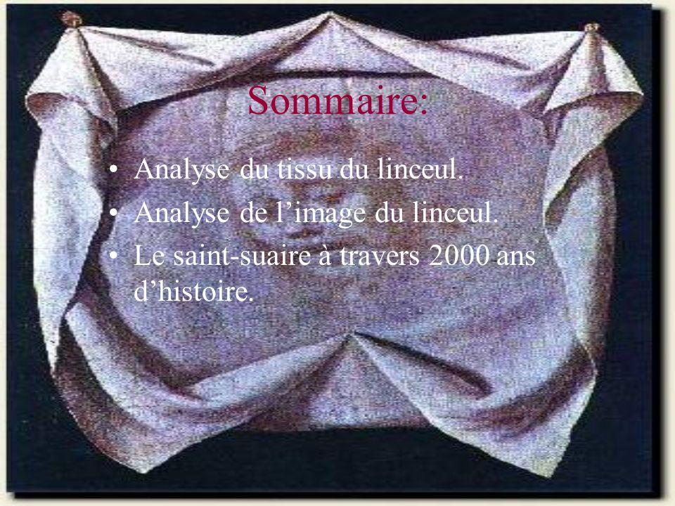 Sommaire: Analyse du tissu du linceul. Analyse de l'image du linceul.