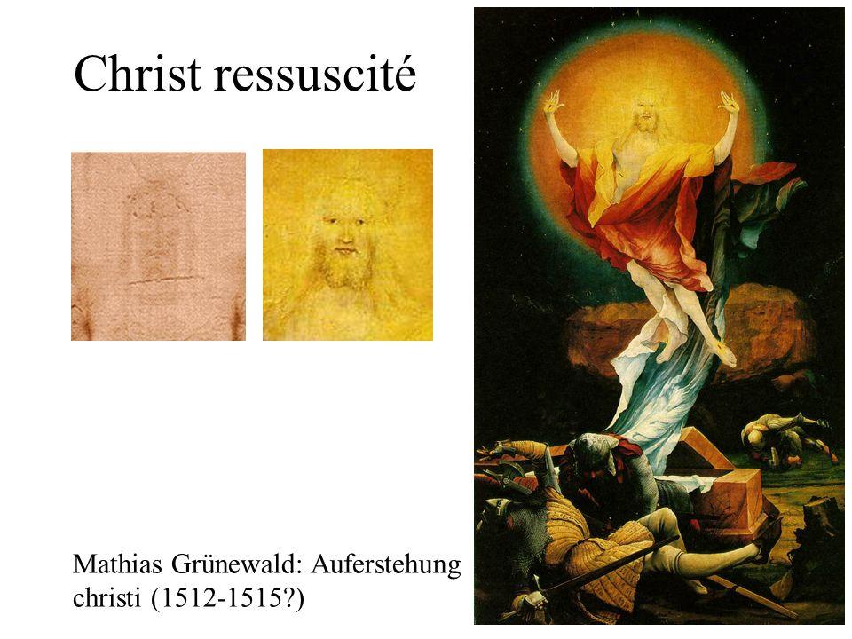 Christ ressuscité Mathias Grünewald: Auferstehung christi (1512-1515 )